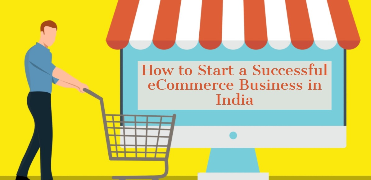 How to start an eCommerce business in India